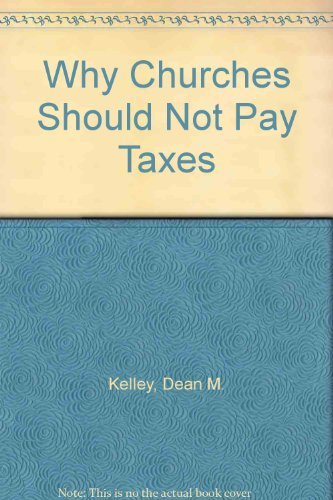 9780060643027: Why churches should not pay taxes