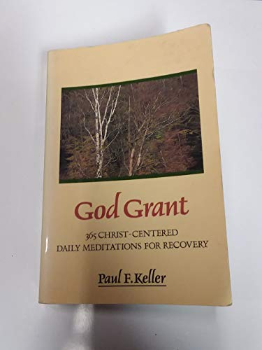 9780060643041: God Grant: 365 Christ-Centered Daily Meditations for Recovery