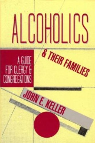9780060643058: Alcoholics and Their Families: A Guide for Clergy and Congregations