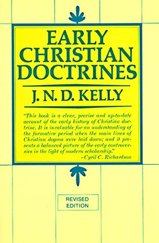 Early Christian Doctrines: Revised Edition (006064334X) by J. N. D. Kelly