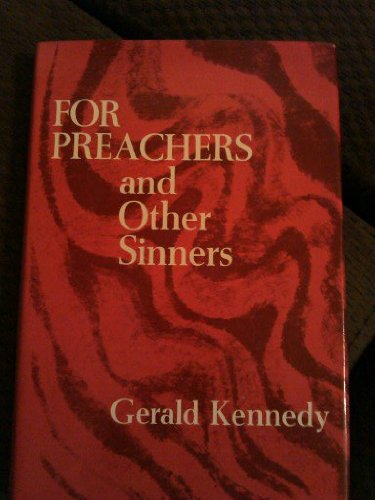 For preachers and other sinners: Kennedy, Gerald Hamilton