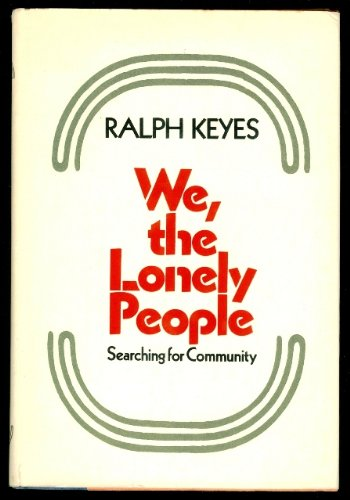 9780060645526: We, the lonely people;: Searching for community