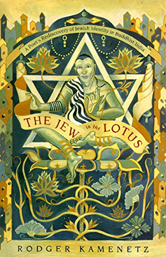 9780060645748: The Jew in the Lotus: A Poet's Re-Discovery of Jewish Identity in Buddhist India