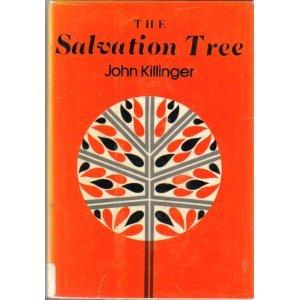 The Salvation Tree: Killinger, John