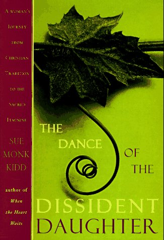 9780060645885: The Dance of the Dissident Daughter: A Woman's Journey from Christian Tradition to the Sacred Feminine