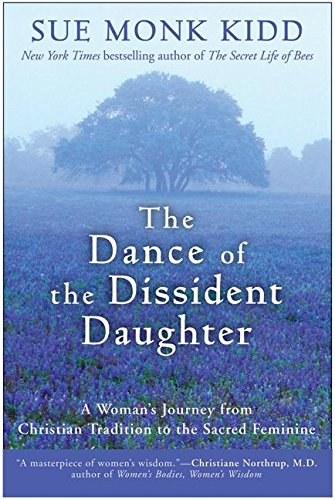 9780060645892: The Dance of the Dissident Daughter: A Woman's Journey from Christian Tradition to the Sacred Feminine