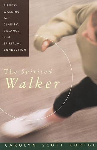 THE SPIRITED WALKER - Fitness Walking For: Kortge, Carolyn Scott