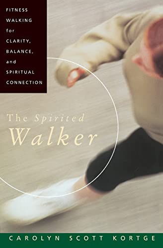 9780060647360: The Spirited Walker: Fitness Walking For Clarity, Balance, and Spiritual Connection