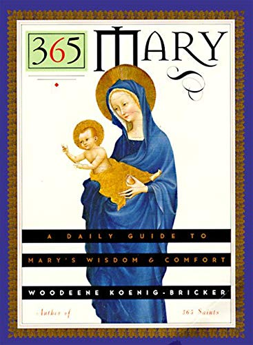 9780060647445: 365 Mary: A Daily Guide to Mary's Wisdom and Comfort