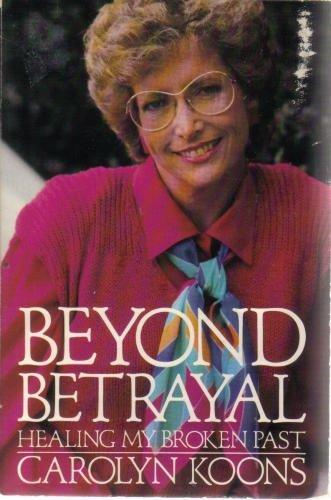 9780060647568: Beyond Betrayal: Healing My Broken Past