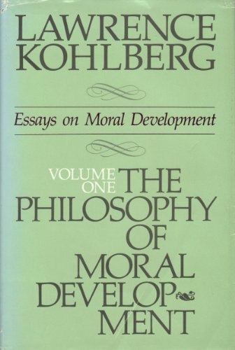 9780060647605: The Philosophy of Moral Development: Moral Stages and the Idea of Justice (Essays on Moral Development, Volume 1)