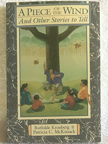 A Piece of the Wind and Other Stories to Tell (9780060647735) by Ruthilde Kronberg; Pat McKissack