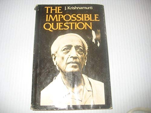 9780060648381: The Impossible Question [Gebundene Ausgabe] by Krishnamurti, J