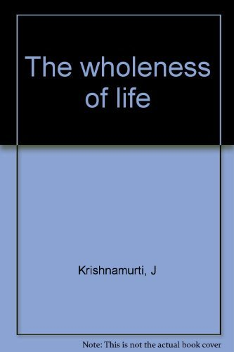 9780060648749: The wholeness of life