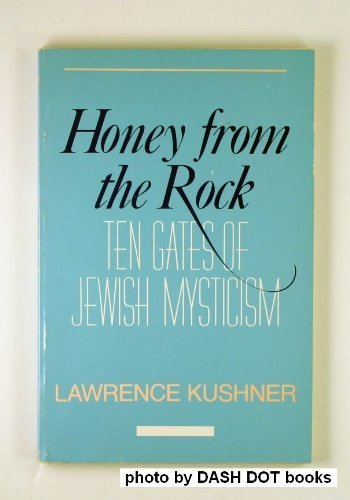 Honey from the Rock: Ten Gates of: Kushner, Lawrence