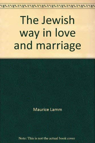 9780060649166: The Jewish way in love and marriage