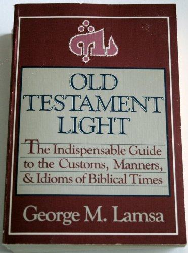 Old Testament Light: Lamsa, George