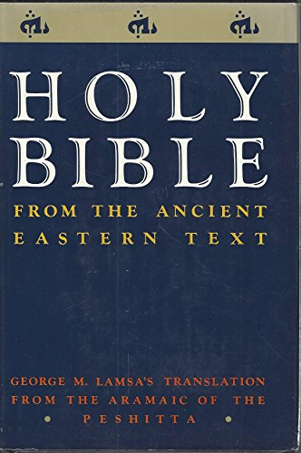 9780060649265: The Holy Bible from Ancient Eastern Manuscripts: Containing the Old and New Testaments Translated from the Peshitta, The Authorized Bible of the Church of the East