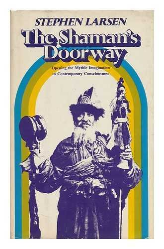 9780060649296: The Shaman's Doorway: Opening the Mythic Imagination to Contemporary Consciousness