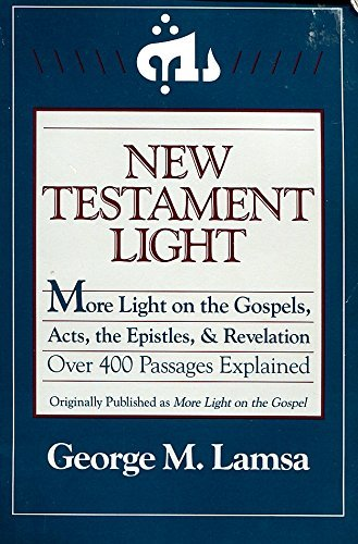 9780060649326: New Testament Light: More Light on the Gospels, Acts, the Epistles, and Revelation : Over 400 Passages Explained