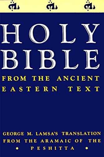 9780060649333: The New Testament from the Ancient Eastern Text: George M. Lamsa's Translation from the Aramaic of the Peshitta