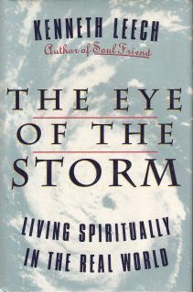 9780060652081: The Eye of the Storm: Living Spiritually in the Real World