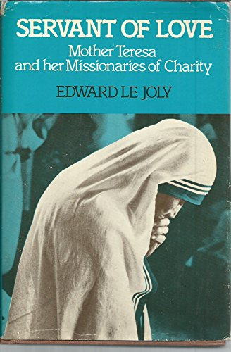 9780060652159: Servant of Love: Mother Teresa and Her Missionaries of Charity