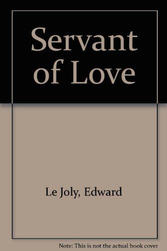 9780060652166: Servant of Love
