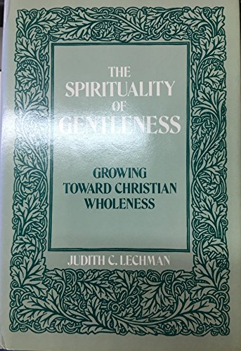 9780060652210: The Spirituality of Gentleness: Growing Toward Christian Wholeness