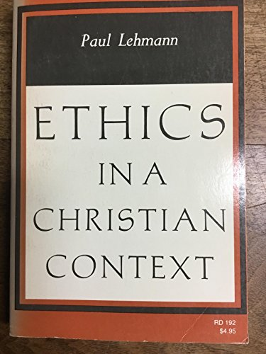 Ethics in a Christian Context, Lehmann, Paul