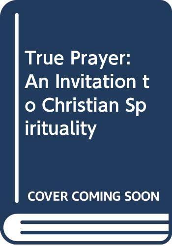 9780060652326: True Prayer: An Invitation to Christian Spirituality