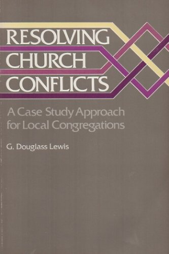 9780060652449: Resolving Church Conflicts: A Case Study Approach for Local Congregations