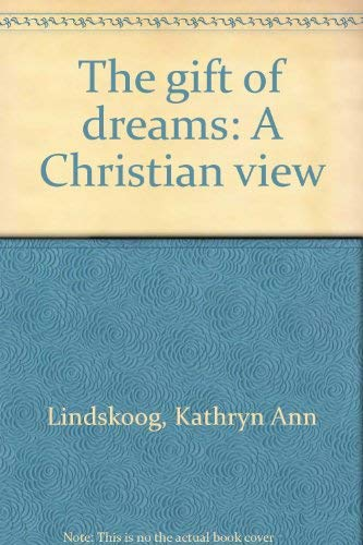 9780060652487: The gift of dreams: A Christian view