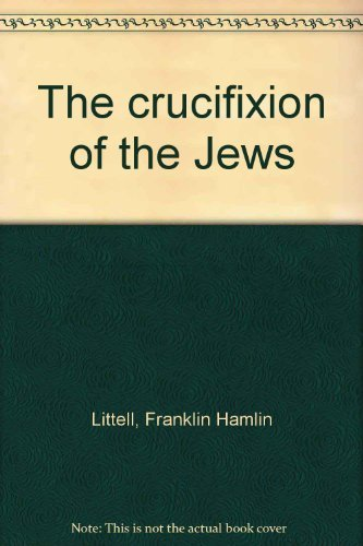 9780060652517: The crucifixion of the Jews