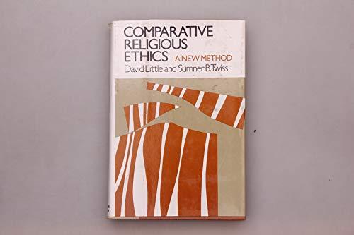 Comparative Religious Ethics A New Method: Little, David & Sumner B. Twiss