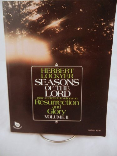 9780060652661: Bible-centered devotions on resurrection and glory (His Seasons of the Lord ; v. 2)