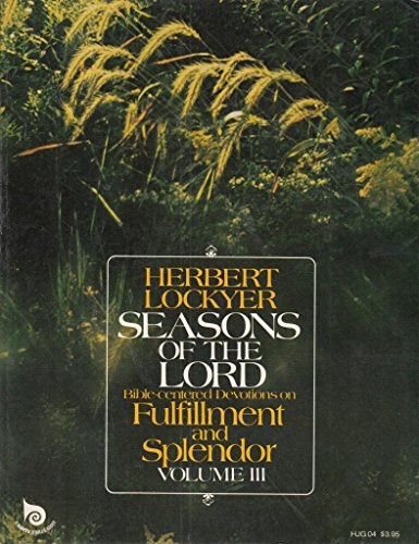 9780060652678: Bible-centered devotions on fulfillment and splendor (His Seasons of the Lord ; v. 3)