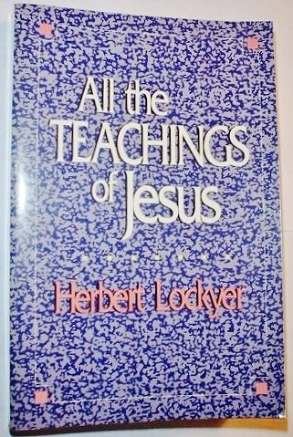 9780060652746: All the Teachings of Jesus (All Series)