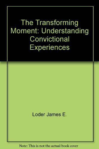 9780060652760: The Transforming Moment: Understanding Convictional Experiences