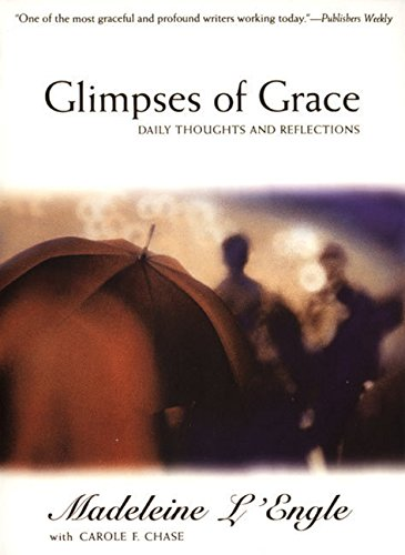 Glimpses of Grace: Daily Thoughts and Reflections: Madeleine L'Engle