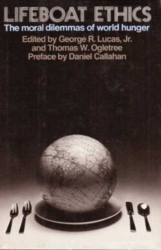 9780060653088: Lifeboat ethics: The moral dilemmas of world hunger (Harper forum books ; RD 170)