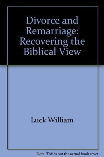 9780060653118: Divorce and Remarriage: Recovering the Biblical View