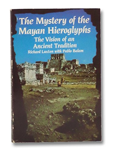 9780060653156: The mystery of the Mayan hieroglyphs: The vision of an ancient tradition