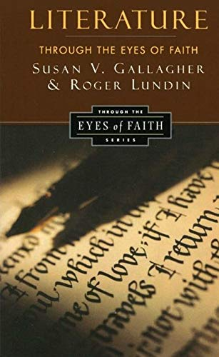 9780060653187: Literature Through the Eyes of Faith: Christian College Coalition Series