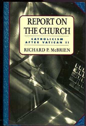 9780060653361: Report on the Church: Catholicism After Vatican II