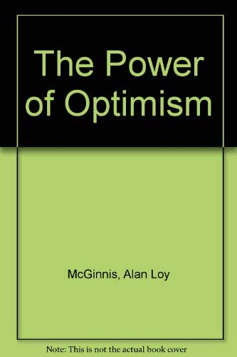 The Power of Optimism: McGinnis, Alan Loy