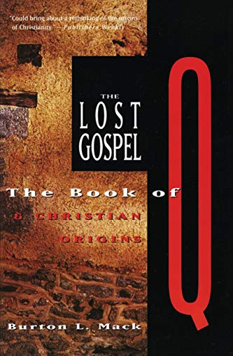 9780060653750: Lost Gospel: The Book of Q & Christian Origins