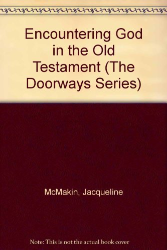 Encountering God in the Old Testament: McMakin, Jacqueline and Rhoda Nary