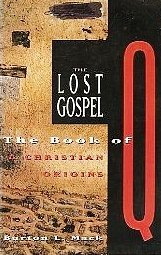 9780060653828: The Lost Gospel: The Book of Q & Christian Origins