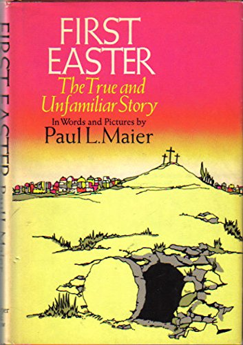 9780060653972: First Easter : The True and Unfamiliar Story in Words and Pictures